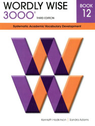 Wordly Wise 3000: Systematic Academic Vocabulary Development