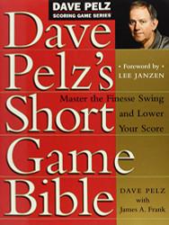 Dave Pelz's Short Game Bible