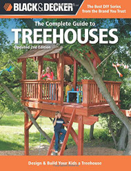 Black and Decker The Complete Guide to Treehouses
