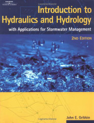 Introduction To Hydraulics And Hydrology by John Gribbin