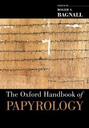 Oxford Handbook of Papyrology (Oxford Handbooks)