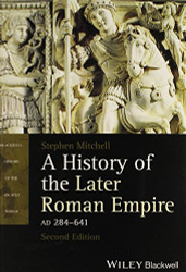 History of the Later Roman Empire AD 284-641