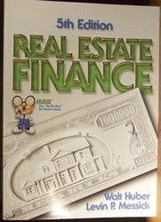 Real Estate Finance and Loan Brokering by Walter Roy Huber