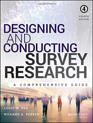 Designing and Conducting Survey Research: A Comprehensive Guide