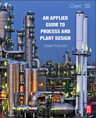 Applied Guide to Process and Plant Design