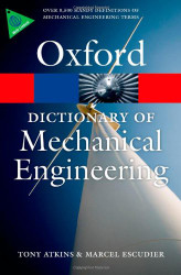 Dictionary Of Mechanical Engineering by Atkins Tony