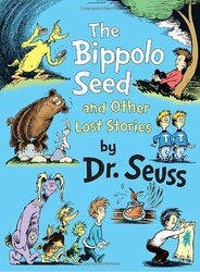 Bippolo Seed and Other Lost Stories (Classic Seuss)