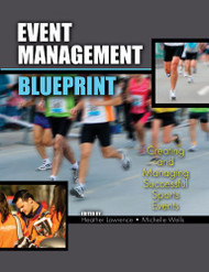 Event Management Blueprint: Creating and Managing Successful Sports Events  - by Heather Lawrence