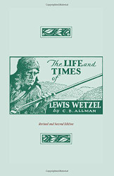 Life and Times of Lewis Wetzel: Revised and