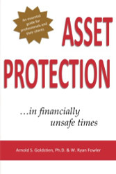 Asset Protection: ...in Financially Unsafe Times