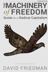 Machinery of Freedom: Guide to a Radical Capitalism