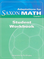 Adaptation for Saxon Math Course 1 Student Workbook