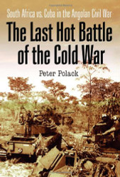 Last Hot Battle Of The Cold War by Polack Peter
