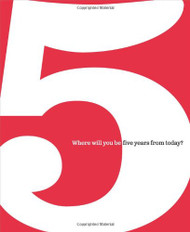 5: Where Will You Be Five Years from Today?