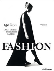 Fashio: 150 Years of Couturiers Designers Labels