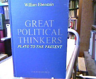 Great political thinkers: Plato to the present  - by William Ebenstein