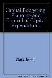 Capital Budgeting: Planning and Control of Capital Expenditures