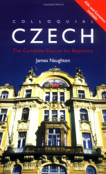 Colloquial Czech: The Complete Course for Beginners