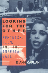 Looking for the Other: Feminism Film and the Imperial Gaze
