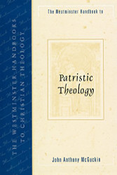 Westminster Handbook to Patristic Theology