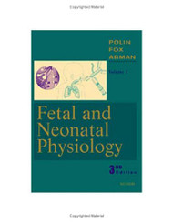 Fetal and Neonatal Physiology by Richard Polin
