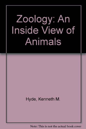 ZOOLOGY: AN INSIDE VIEW OF ANIMALS  - by KENNETH HYDE