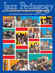Jazz Pedagogy: The Jazz Educator's Handbook and Resource Guide