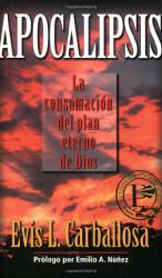 Apocalipsis: La Consumacion del Plan Eterno de Dios
