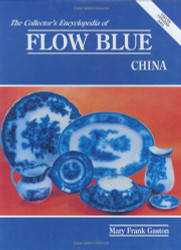 Collectors Encyclopedia of Flow Blue China