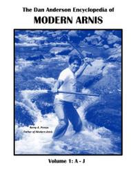 Dan Anderson Encyclopedia of Modern Arnis: Volume 1: A - J