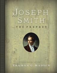 Joseph Smith The Prophet: Illustrated Edition