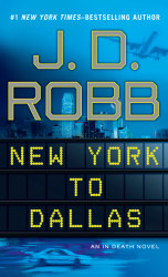 New York To Dallas (An In Death Novel)