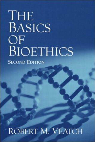 Basics of Bioethics The