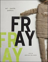 Fray: Art and Textile Politics
