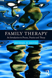 Family Therapy: An Introduction to Process Practice and Theory