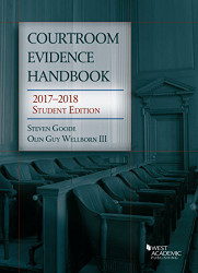 Courtroom Evidence Handbook: 2017-2018 (Selected Statutes)