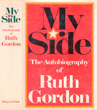 My Side: The Autobiography of Ruth Gordon