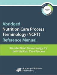 Abridged Nutrition Care Process  - by Academy of Nutrition & Dietetics