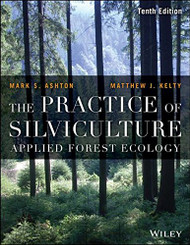 Practice of Silviculture: Applied Forest Ecology