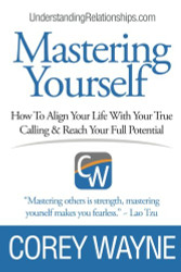 Mastering Yourself How To Align Your Life With Your True Calling and