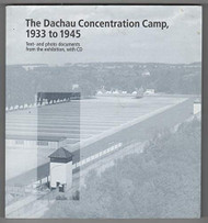 Dachau Concentration Camp 1933 to 1945