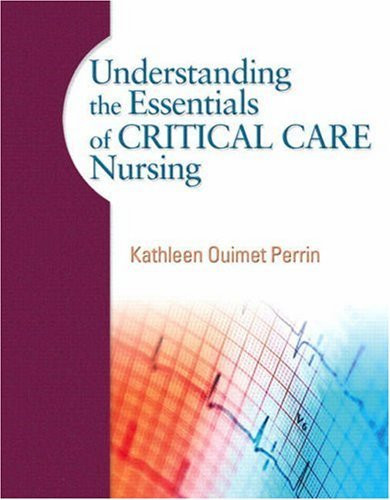 Understanding The Essentials Of Critical Care Nursing