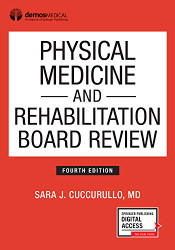 Physical Medicine and Rehabilitation Board Review û Highly Rated PM&R Book