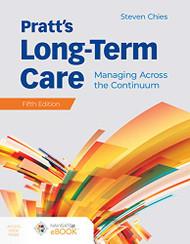 Pratt's Long-Term Care: Managing Across the Continuum