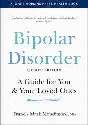 Bipolar Disorder: A Guide for You and Your Loved Ones