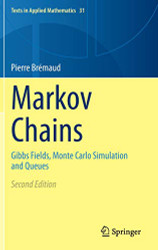 Markov Chains: Gibbs Fields Monte Carlo Simulation and Queues