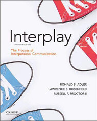 Adler: Interplay: The Process of Interpersonal Communication