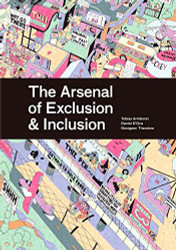 Arsenal of Exclusion & Inclusion