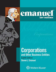Emanuel Law Outlines for Corporations and Other Business Entities