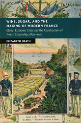 Wine Sugar and the Making of Modern France